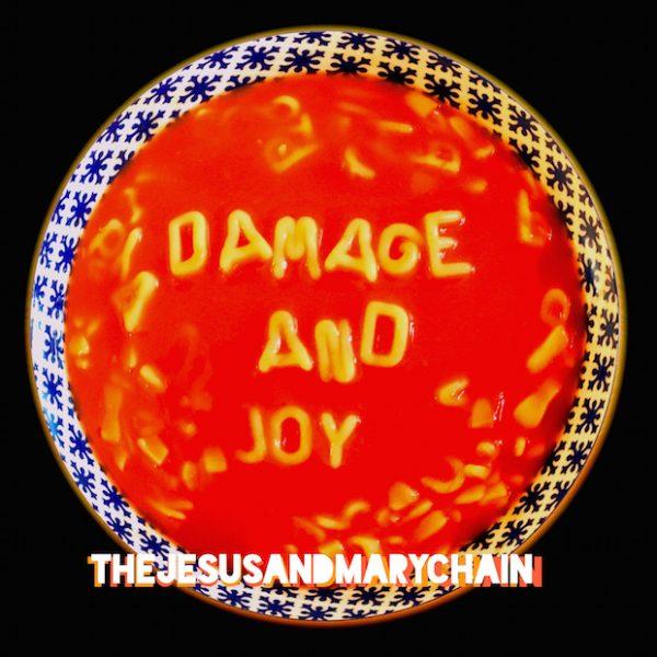 jesus-and-mary-chain-damageandjoy-e1481196762306
